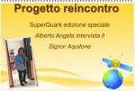 """Progetto reincontro """"SuperQuark edizione speciale"""""""